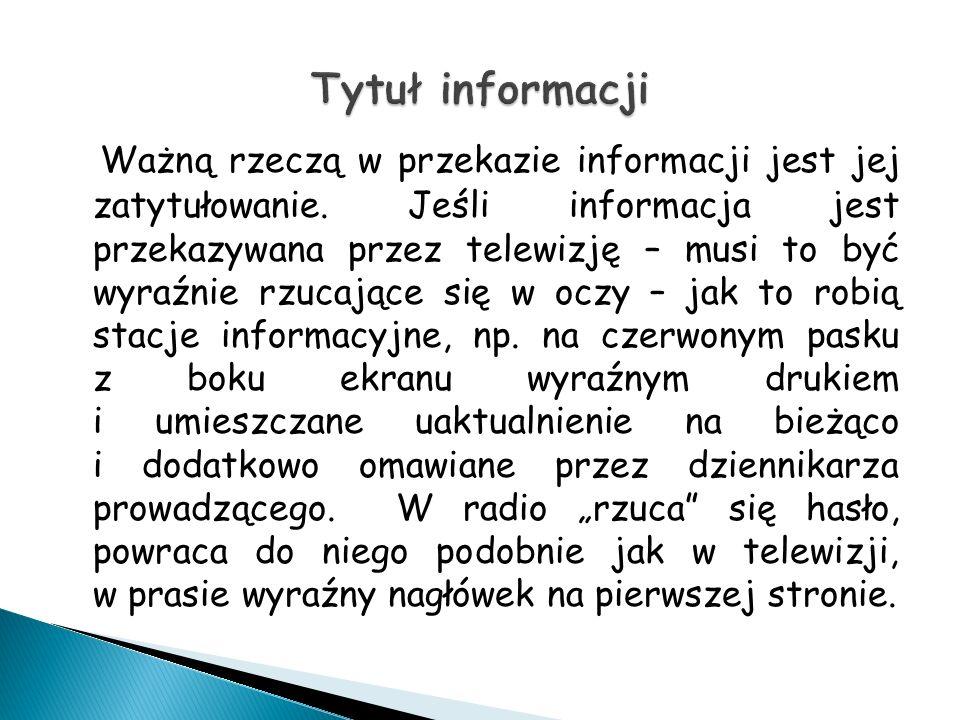 Ważną rzeczą w przekazie informacji jest jej zatytułowanie.