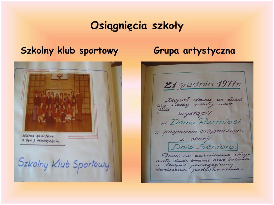 Osiągnięcia szkoły Szkolny klub sportowy Grupa artystyczna