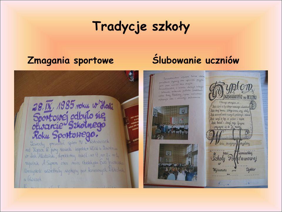 Tradycje szkoły Zmagania sportowe Ślubowanie uczniów