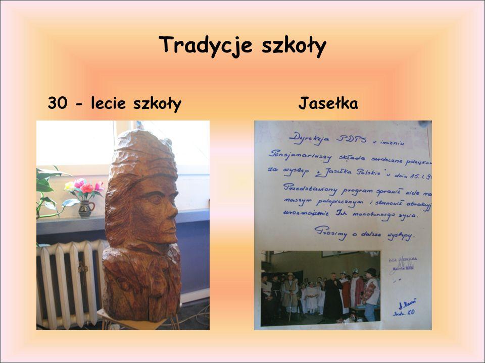 Tradycje szkoły 30 - lecie szkoły Jasełka