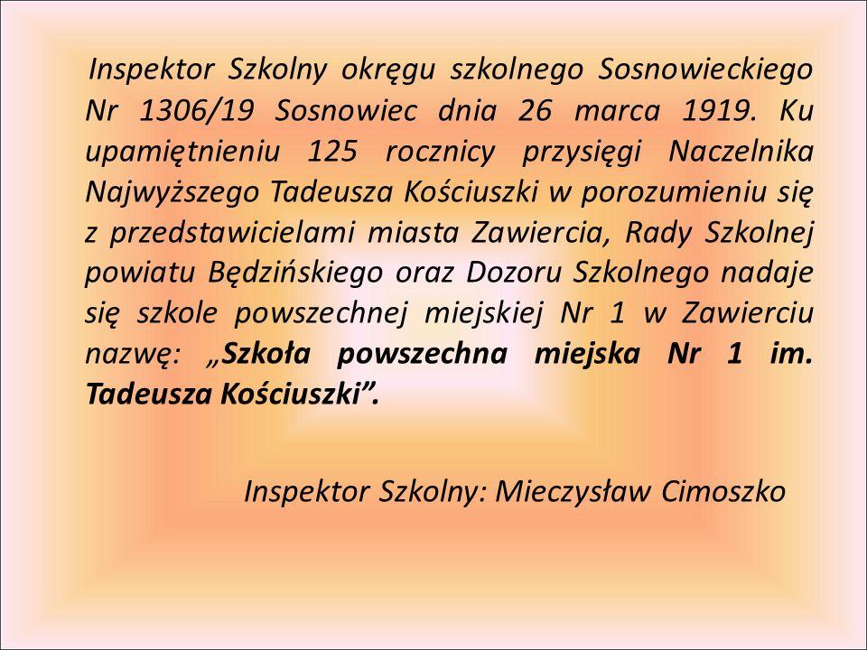 Inspektor Szkolny okręgu szkolnego Sosnowieckiego Nr 1306/19 Sosnowiec dnia 26 marca 1919. Ku upamiętnieniu 125 rocznicy przysięgi Naczelnika Najwyższ