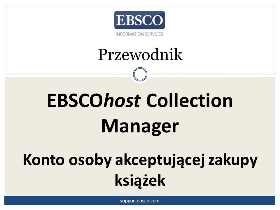 EBSCOhost Collection Manager Konto osoby akceptującej zakupy książek Przewodnik support.ebsco.com