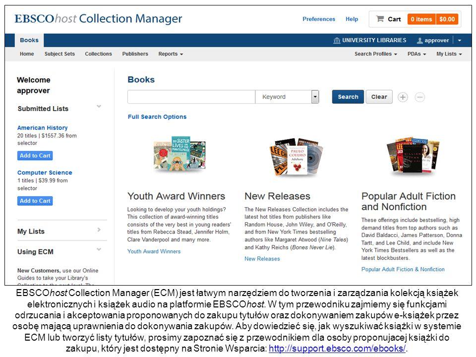 EBSCOhost Collection Manager (ECM) jest łatwym narzędziem do tworzenia i zarządzania kolekcją książek elektronicznych i książek audio na platformie EB