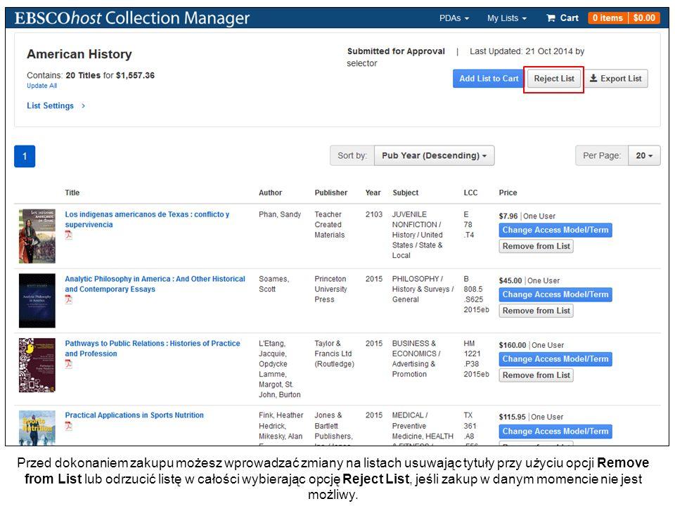 Przed dokonaniem zakupu możesz wprowadzać zmiany na listach usuwając tytuły przy użyciu opcji Remove from List lub odrzucić listę w całości wybierając opcję Reject List, jeśli zakup w danym momencie nie jest możliwy.