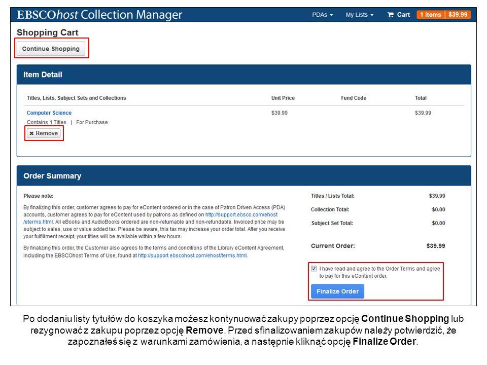 Po dodaniu listy tytułów do koszyka możesz kontynuować zakupy poprzez opcję Continue Shopping lub rezygnować z zakupu poprzez opcję Remove.