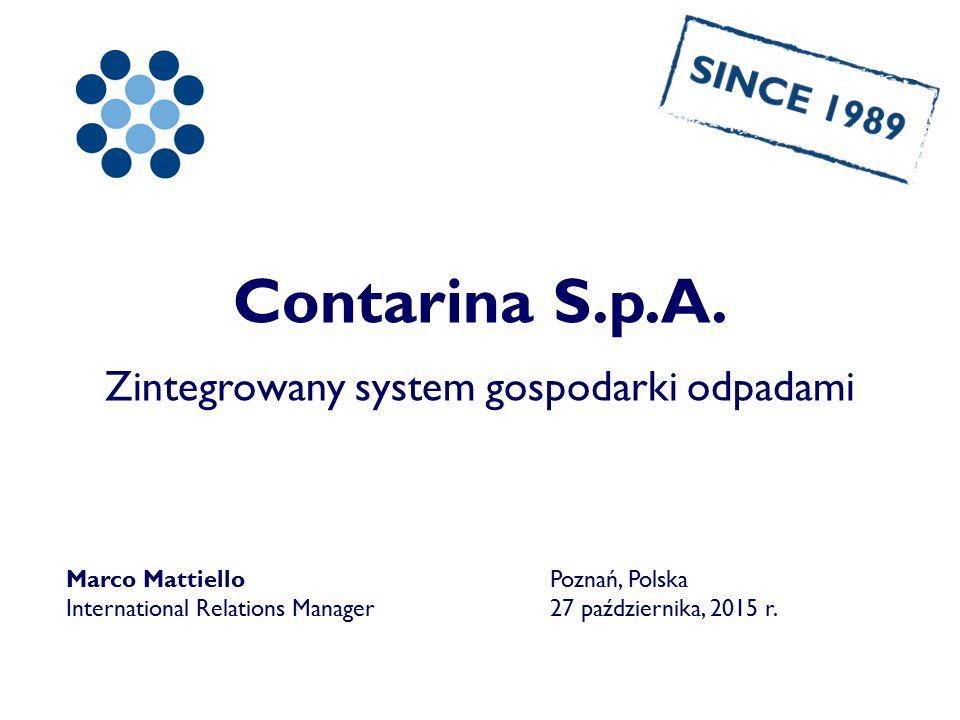 Contarina S.p.A. Zintegrowany system gospodarki odpadami Marco Mattiello International Relations Manager Poznań, Polska 27 października, 2015 r.