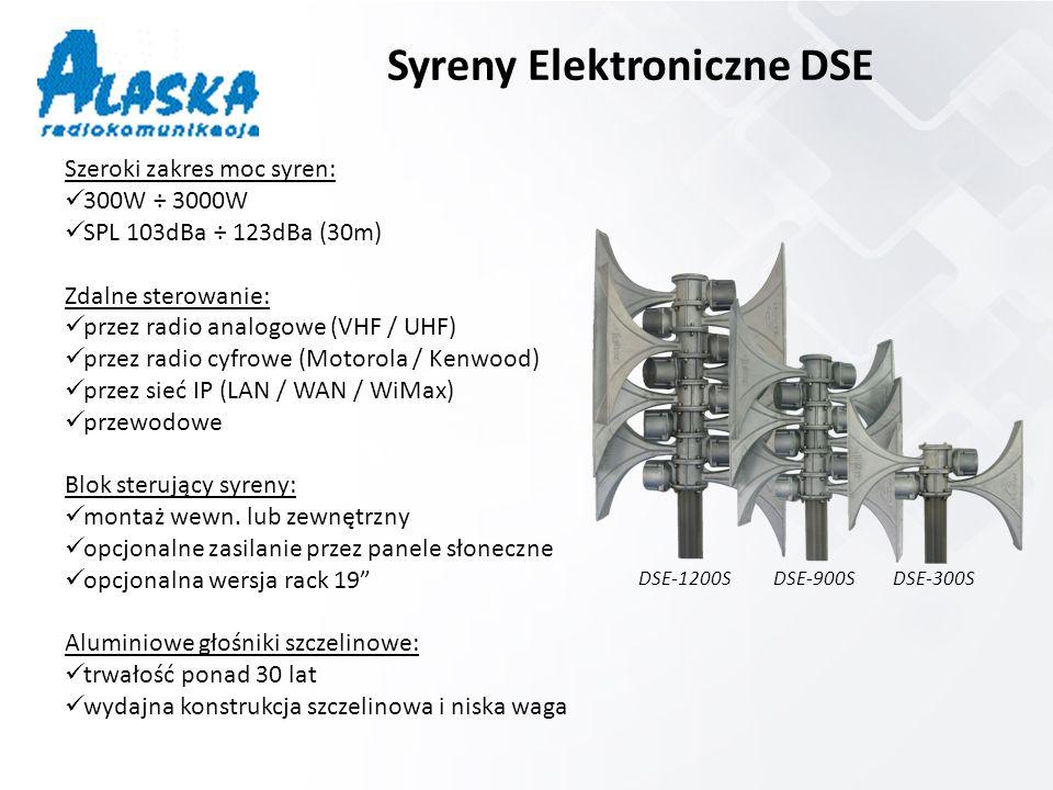 Syreny Elektroniczne DSE Szeroki zakres moc syren: 300W ÷ 3000W SPL 103dBa ÷ 123dBa (30m) Zdalne sterowanie: przez radio analogowe (VHF / UHF) przez radio cyfrowe (Motorola / Kenwood) przez sieć IP (LAN / WAN / WiMax) przewodowe Blok sterujący syreny: montaż wewn.