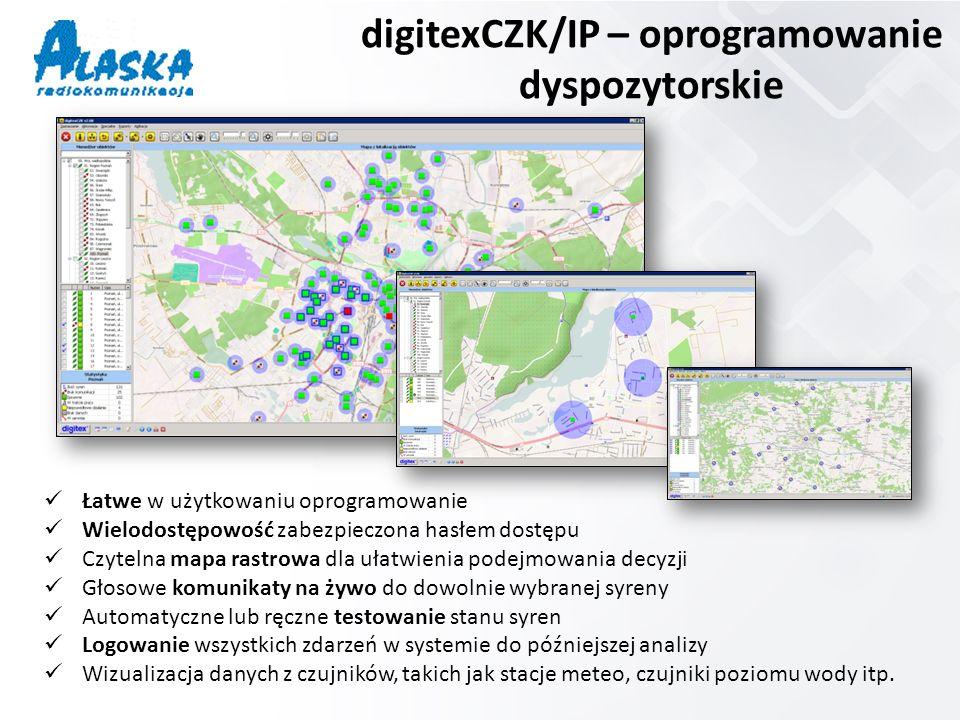 digitexCZK/IP – oprogramowanie dyspozytorskie Łatwe w użytkowaniu oprogramowanie Wielodostępowość zabezpieczona hasłem dostępu Czytelna mapa rastrowa dla ułatwienia podejmowania decyzji Głosowe komunikaty na żywo do dowolnie wybranej syreny Automatyczne lub ręczne testowanie stanu syren Logowanie wszystkich zdarzeń w systemie do późniejszej analizy Wizualizacja danych z czujników, takich jak stacje meteo, czujniki poziomu wody itp.