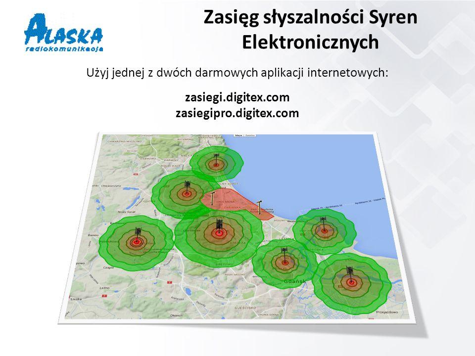 Zasięg słyszalności Syren Elektronicznych Użyj jednej z dwóch darmowych aplikacji internetowych: zasiegi.digitex.com zasiegipro.digitex.com