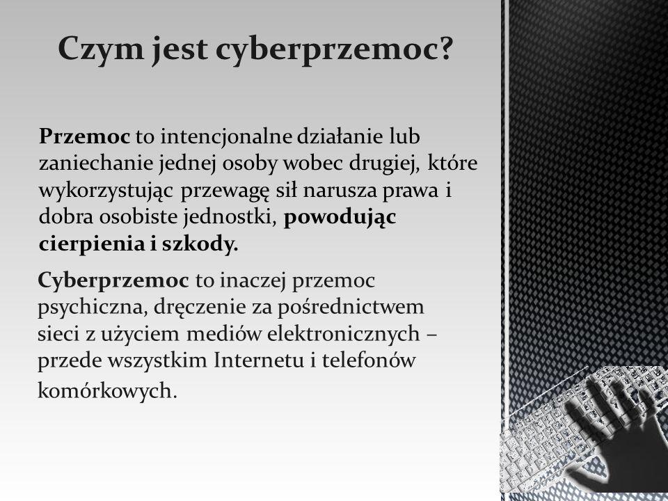 Cyberprzemoc to inaczej przemoc psychiczna, dręczenie za pośrednictwem sieci z użyciem mediów elektronicznych – przede wszystkim Internetu i telefonów