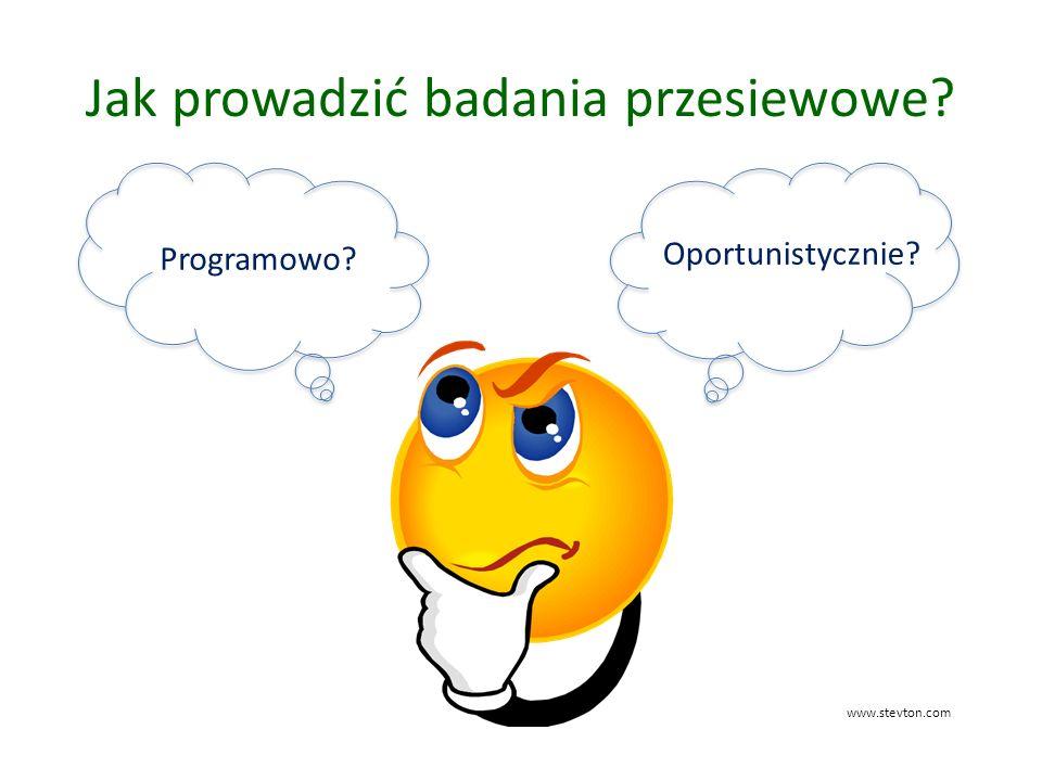 Jak prowadzić badania przesiewowe? Programowo? Oportunistycznie? www.stevton.com
