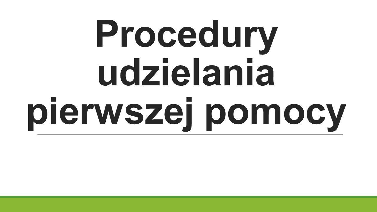 Procedury udzielania pierwszej pomocy