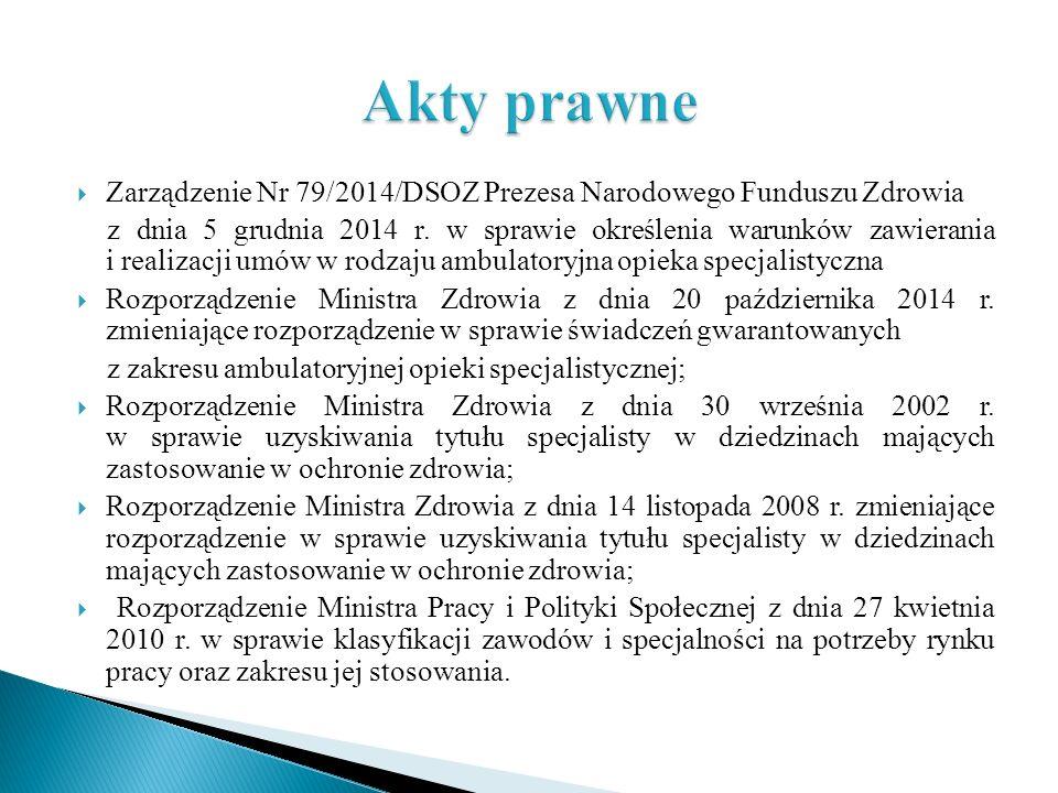  Zarządzenie Nr 79/2014/DSOZ Prezesa Narodowego Funduszu Zdrowia z dnia 5 grudnia 2014 r. w sprawie określenia warunków zawierania i realizacji umów