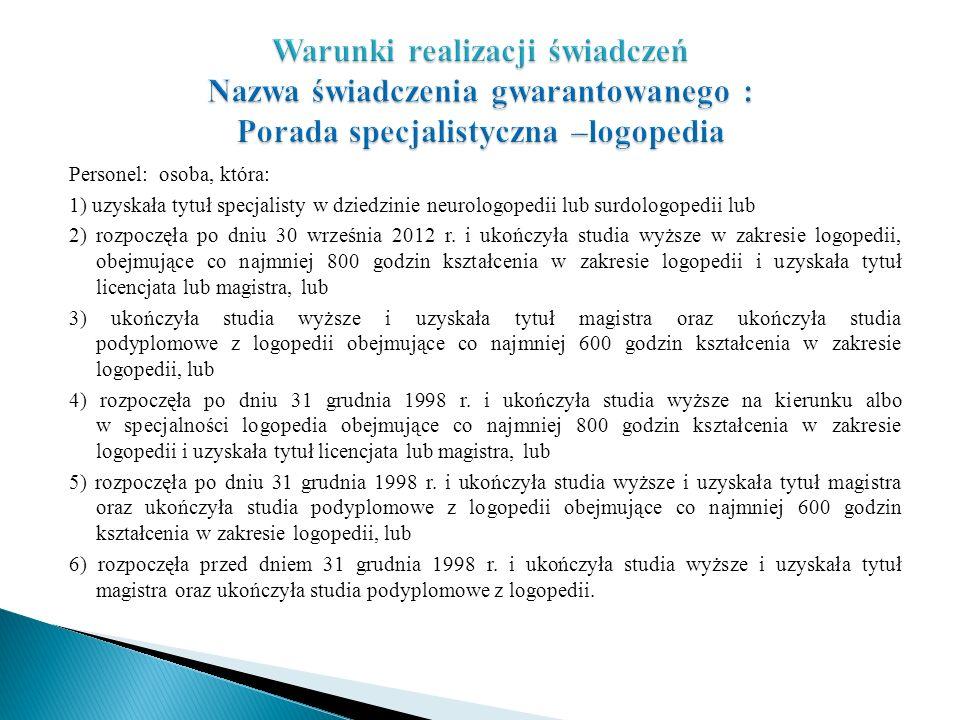 Personel: osoba, która: 1) uzyskała tytuł specjalisty w dziedzinie neurologopedii lub surdologopedii lub 2) rozpoczęła po dniu 30 września 2012 r. i u