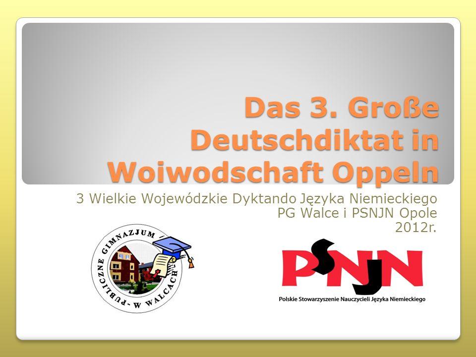 Das 3. Große Deutschdiktat in Woiwodschaft Oppeln 3 Wielkie Wojewódzkie Dyktando Języka Niemieckiego PG Walce i PSNJN Opole 2012r.