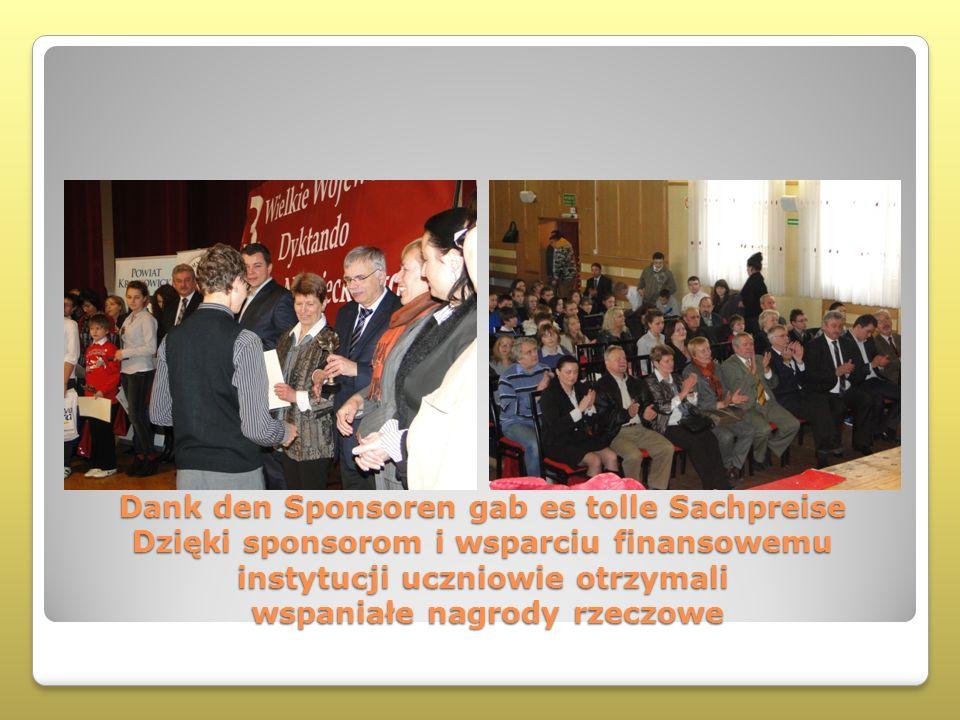 Dank den Sponsoren gab es tolle Sachpreise Dzięki sponsorom i wsparciu finansowemu instytucji uczniowie otrzymali wspaniałe nagrody rzeczowe