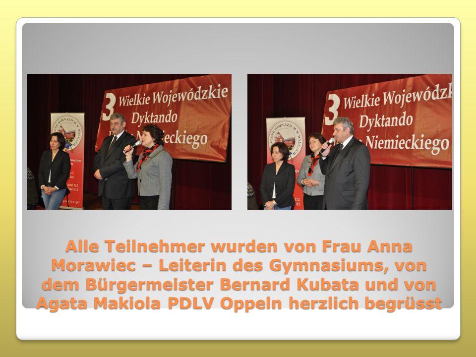 Alle Teilnehmer wurden von Frau Anna Morawiec – Leiterin des Gymnasiums, von dem Bürgermeister Bernard Kubata und von Agata Makiola PDLV Oppeln herzlich begrüsst