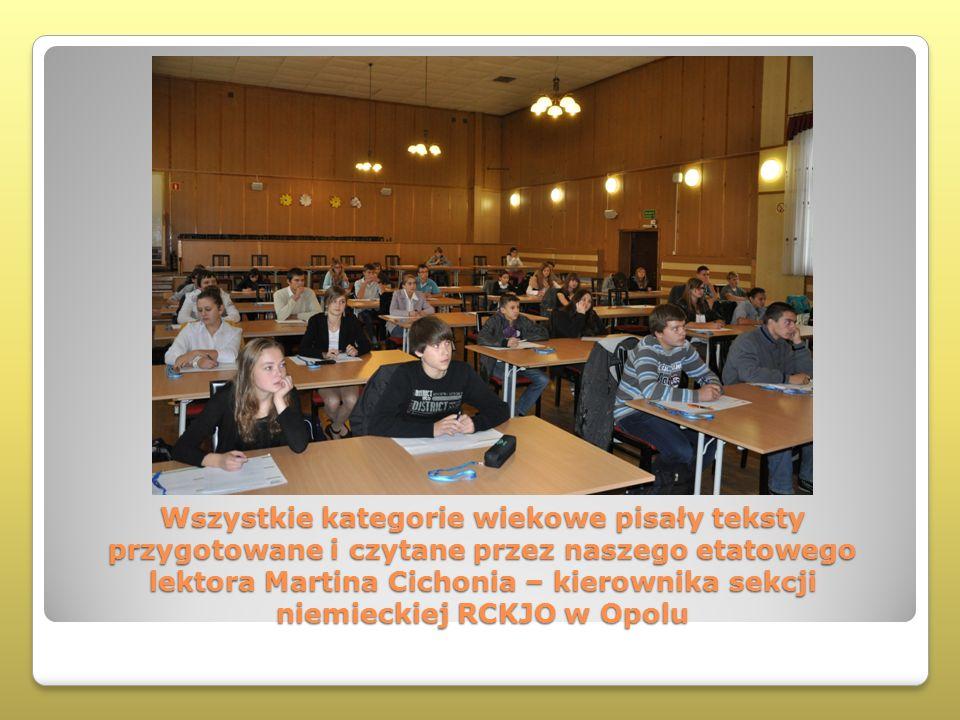 Wszystkie kategorie wiekowe pisały teksty przygotowane i czytane przez naszego etatowego lektora Martina Cichonia – kierownika sekcji niemieckiej RCKJO w Opolu