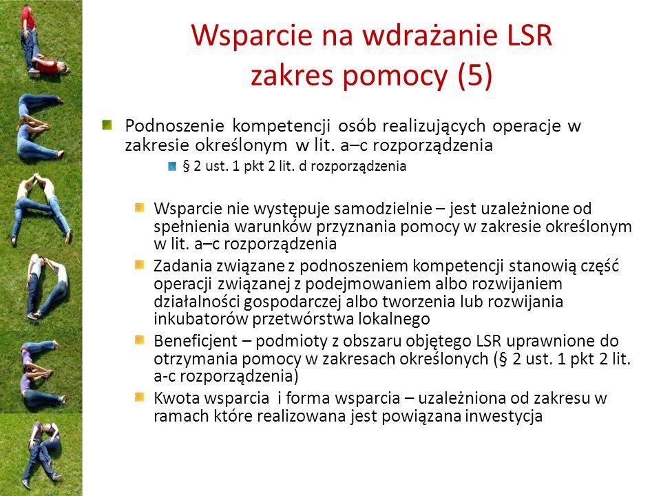 Wsparcie na wdrażanie LSR zakres pomocy (5) Podnoszenie kompetencji osób realizujących operacje w zakresie określonym w lit.