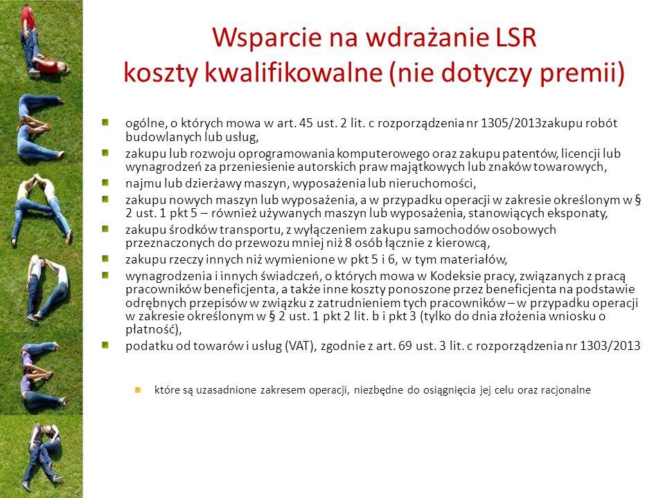 Wsparcie na wdrażanie LSR koszty kwalifikowalne (nie dotyczy premii) ogólne, o których mowa w art.