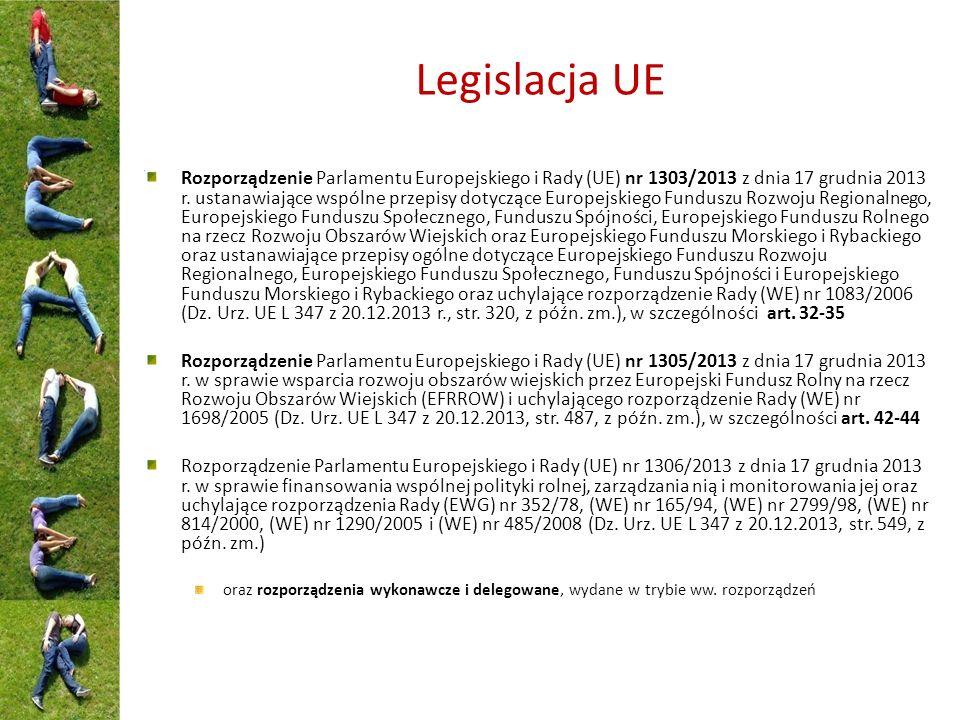 Legislacja UE Rozporządzenie Parlamentu Europejskiego i Rady (UE) nr 1303/2013 z dnia 17 grudnia 2013 r.