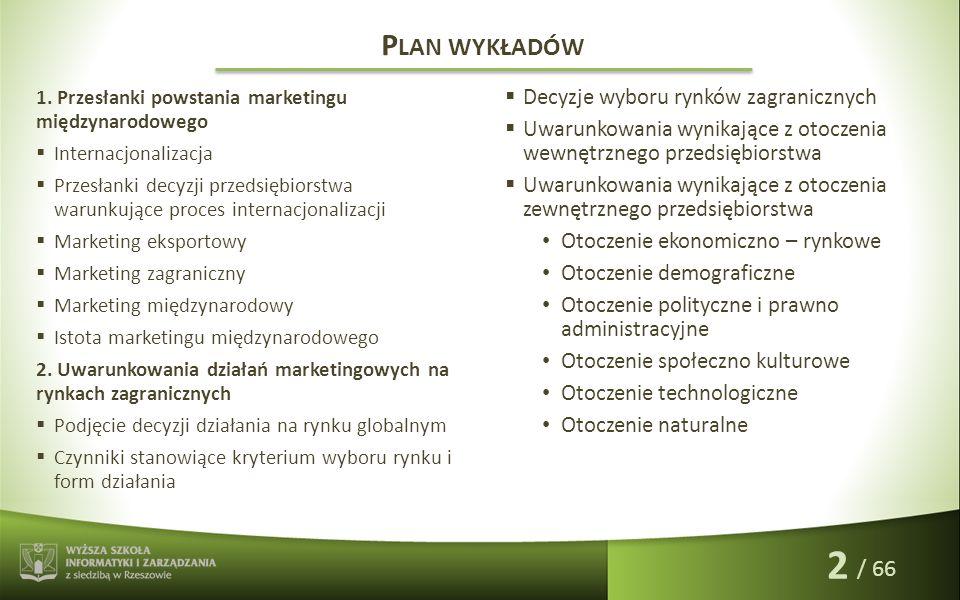 / 66 Przez strategię marketingową rozumie się sposób osiągania celów rynkowych przedsiębiorstwa na rynku docelowym.