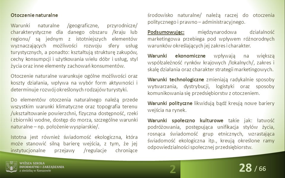 / 66 Otoczenie naturalne Warunki naturalne /geograficzne, przyrodnicze/ charakterystyczne dla danego obszaru /kraju lub regionu/ są jednym z istotniej