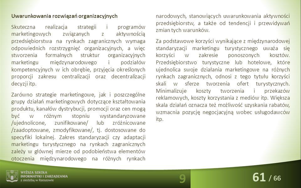 / 66 Uwarunkowania rozwiązań organizacyjnych Skuteczna realizacja strategii i programów marketingowych związanych z aktywnością przedsiębiorstwa na ry