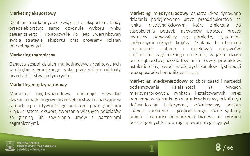 / 66 Marketing eksportowy Działania marketingowe związane z eksportem, kiedy przedsiębiorstwo samo dokonuje wyboru rynku zagranicznego i dostosowuje d
