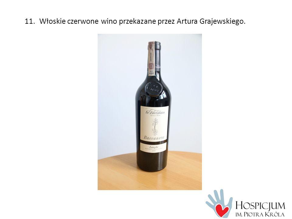 11.Włoskie czerwone wino przekazane przez Artura Grajewskiego.
