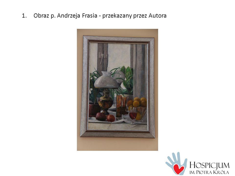 1.Obraz p. Andrzeja Frasia - przekazany przez Autora