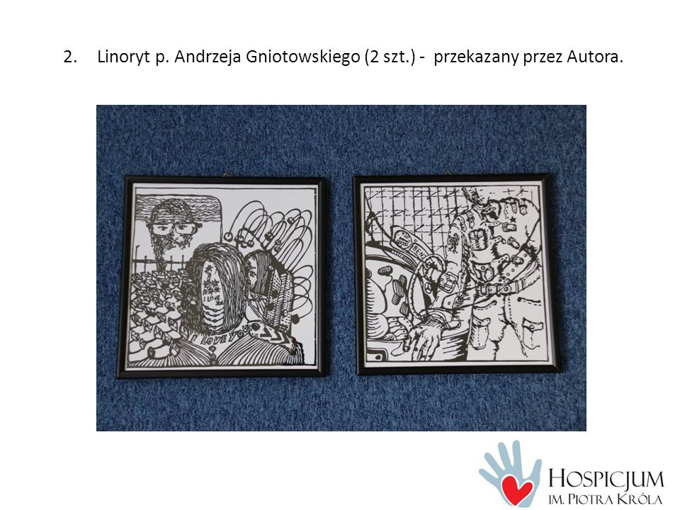 2.Linoryt p. Andrzeja Gniotowskiego (2 szt.) - przekazany przez Autora.