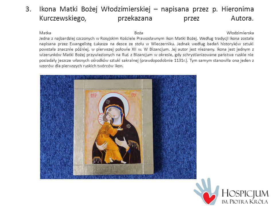 3.Ikona Matki Bożej Włodzimierskiej – napisana przez p.