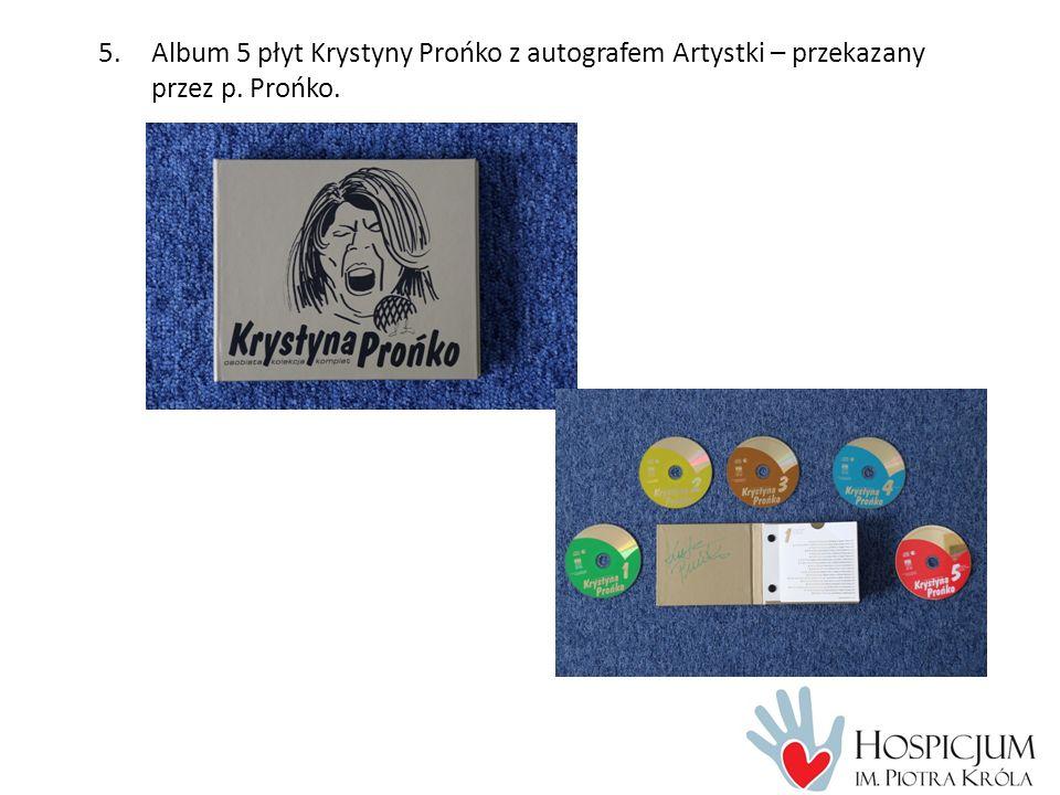 5.Album 5 płyt Krystyny Prońko z autografem Artystki – przekazany przez p. Prońko.