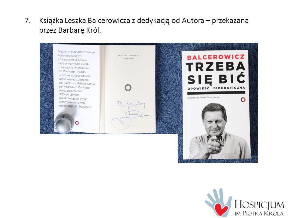 7.Książka Leszka Balcerowicza z dedykacją od Autora – przekazana przez Barbarę Król.