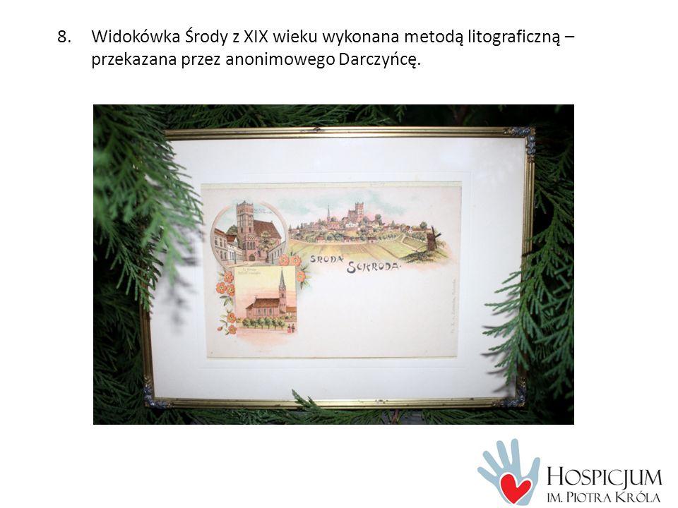 8.Widokówka Środy z XIX wieku wykonana metodą litograficzną – przekazana przez anonimowego Darczyńcę.