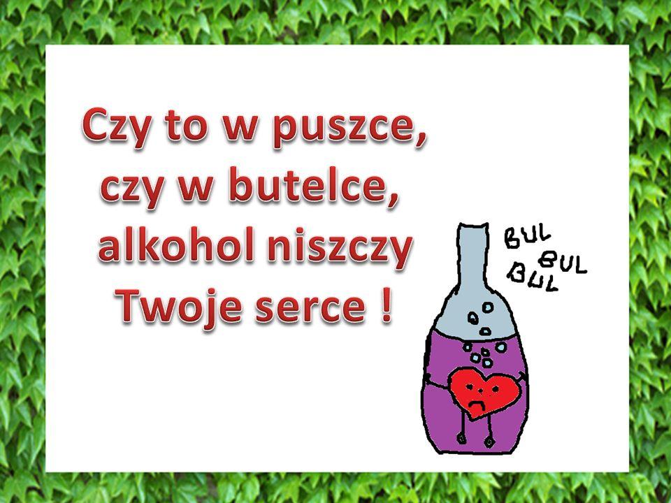 OGRANICZ ALKOHOL Nadmierne spożywanie alkoholu niszczy organizm.