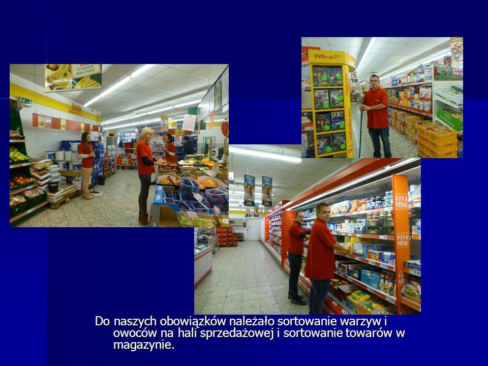 Do naszych obowiązków należało sortowanie warzyw i owoców na hali sprzedażowej i sortowanie towarów w magazynie.