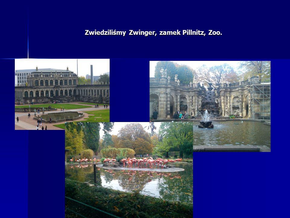 Zwiedziliśmy Zwinger, zamek Pillnitz, Zoo.