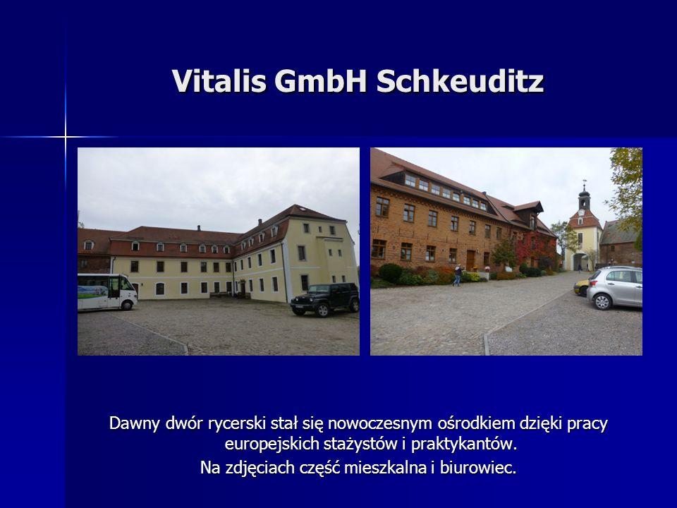 Vitalis GmbH Schkeuditz Dawny dwór rycerski stał się nowoczesnym ośrodkiem dzięki pracy europejskich stażystów i praktykantów.