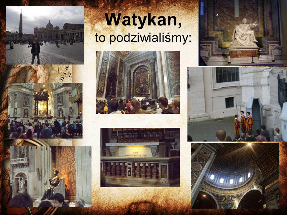 Watykan, to podziwialiśmy: