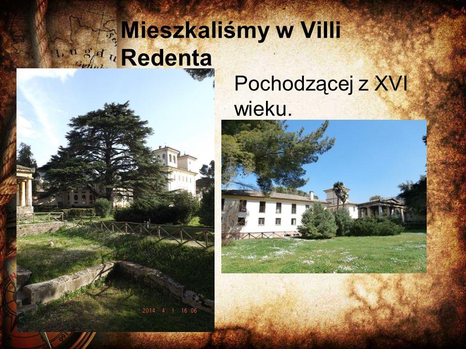 Mieszkaliśmy w Villi Redenta Pochodzącej z XVI wieku.