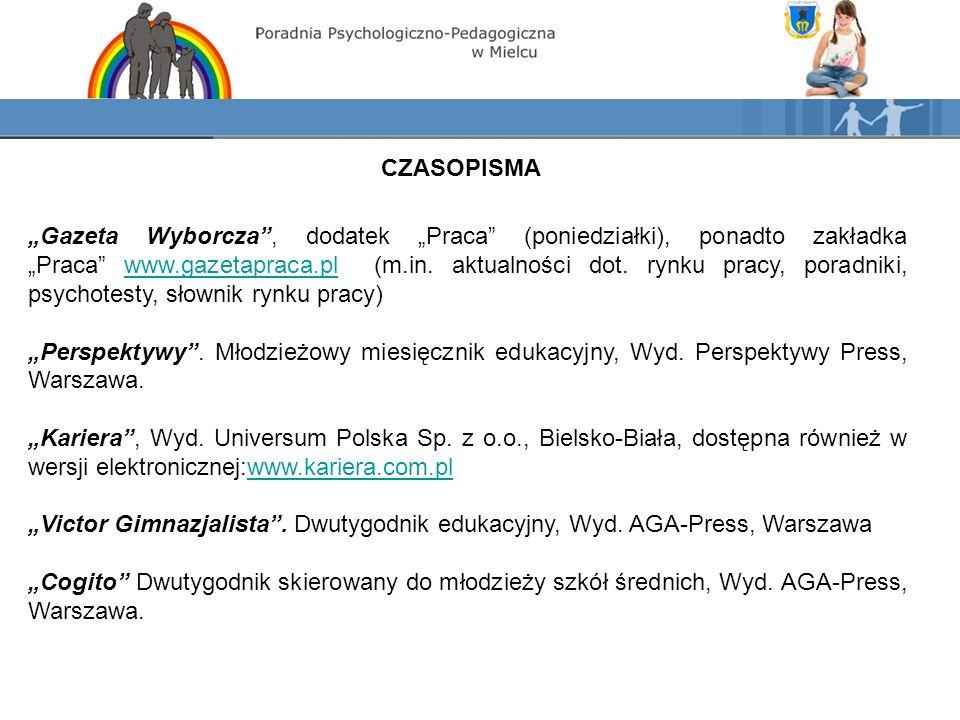 """CZASOPISMA """"Gazeta Wyborcza , dodatek """"Praca (poniedziałki), ponadto zakładka """"Praca www.gazetapraca.pl (m.in."""