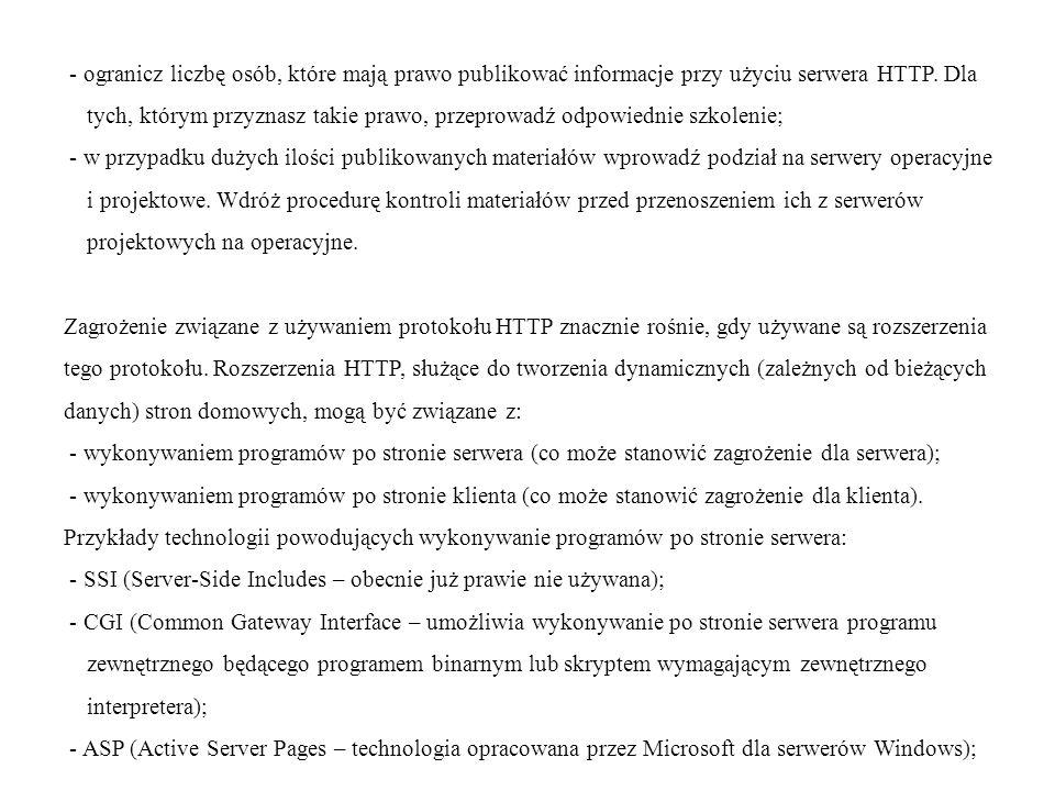 - ogranicz liczbę osób, które mają prawo publikować informacje przy użyciu serwera HTTP.