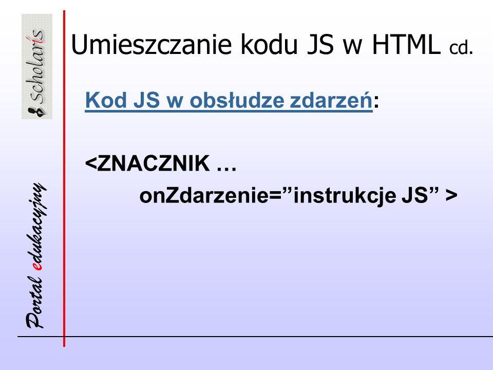 Portal edukacyjny Umieszczanie kodu JS w HTML cd.