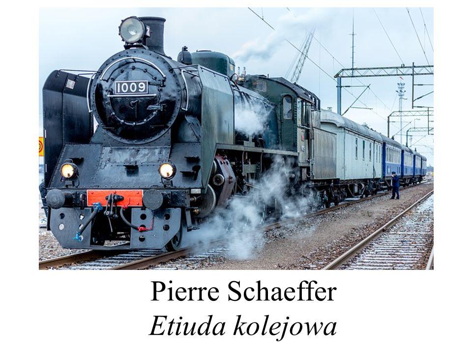 Pierre Schaeffer Etiuda kolejowa