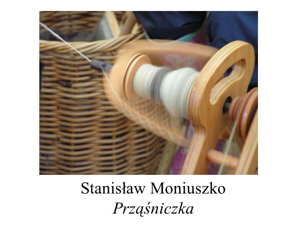Stanisław Moniuszko Prząśniczka
