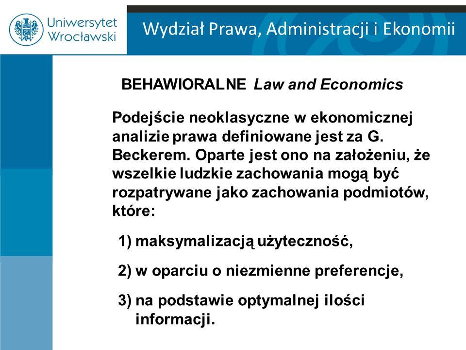 Wydział Prawa, Administracji i Ekonomii Podejście neoklasyczne w ekonomicznej analizie prawa definiowane jest za G.