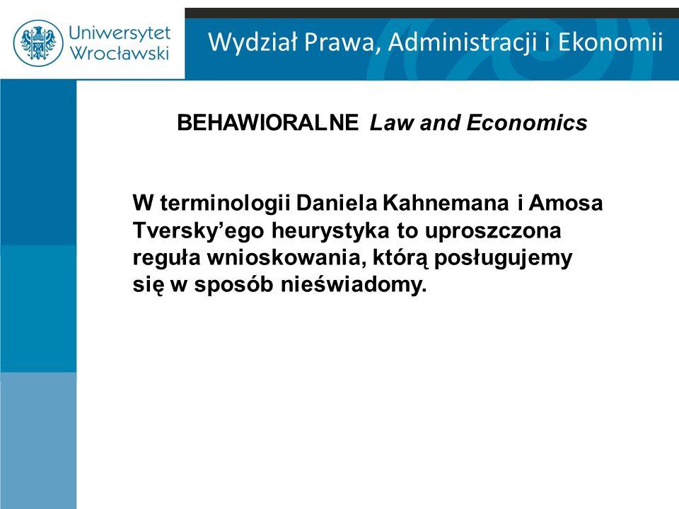 Wydział Prawa, Administracji i Ekonomii W terminologii Daniela Kahnemana i Amosa Tversky'ego heurystyka to uproszczona reguła wnioskowania, którą posługujemy się w sposób nieświadomy.