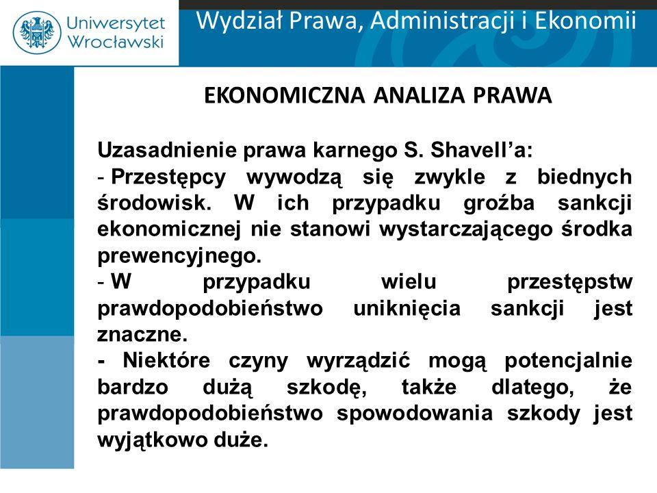 Wydział Prawa, Administracji i Ekonomii EKONOMICZNA ANALIZA PRAWA Uzasadnienie prawa karnego S.